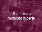 18 anni ivana - midnight in paris